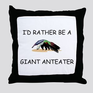 I'd Rather Be A Giant Anteater Throw Pillow