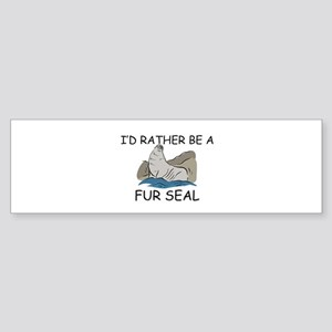 I'd Rather Be A Fur Seal Bumper Sticker