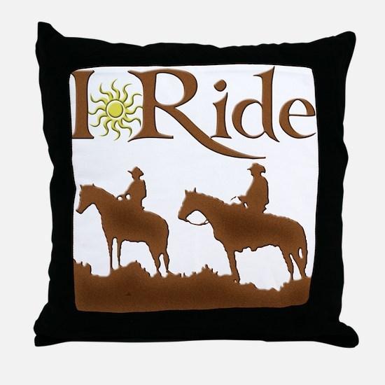 I Ride Throw Pillow