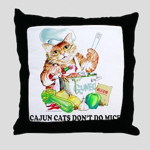 Cajun Cats Don't Do Mice Throw Pillow