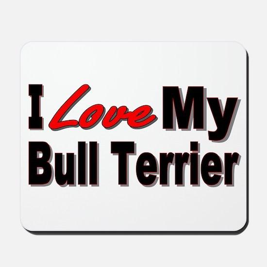 I Love My Bull Terrier Mousepad