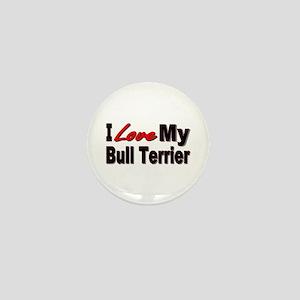 I Love My Bull Terrier Mini Button