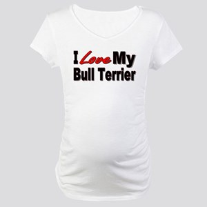 I Love My Bull Terrier Maternity T-Shirt