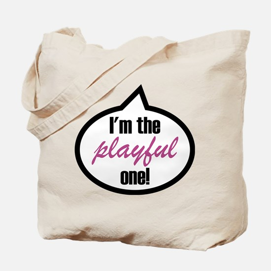 I'm the playful one Tote Bag