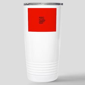 NOSEY LITTLE FUCKER AREN`T U/RED Stainless Steel T