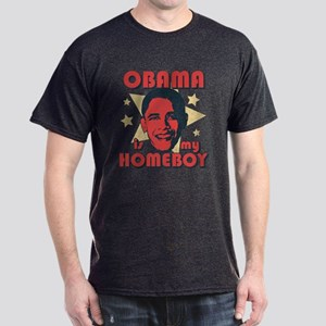 Obama is my Homeboy Dark T-Shirt