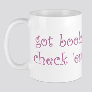 Got Boobs? Check em Mug