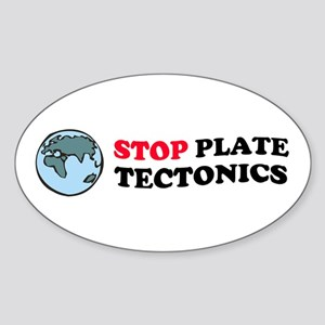 Stop Plate Tectonics - Geology Oval Sticker
