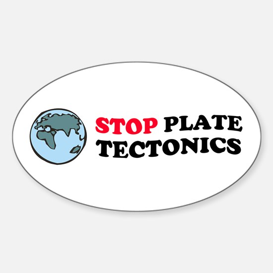 Stop Plate Tectonics - Geology Oval Decal