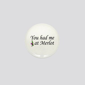 You Had Me At Merlot Mini Button