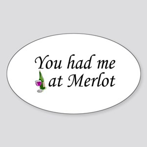 You Had Me At Merlot Oval Sticker