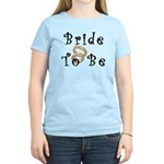 Bride To Be Women's Light T-Shirt