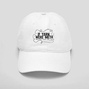 If yarn were meth I wouldn't Cap