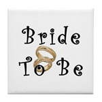 Bride To Be Tile Coaster