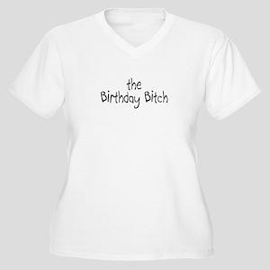 The Birthday Bitch Women's Plus Size V-Neck T-Shir