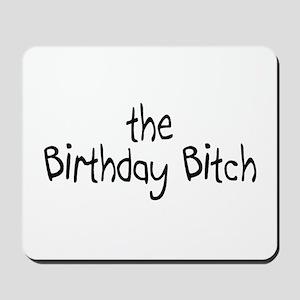 The Birthday Bitch Mousepad