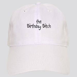 The Birthday Bitch Cap