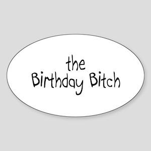 The Birthday Bitch Oval Sticker