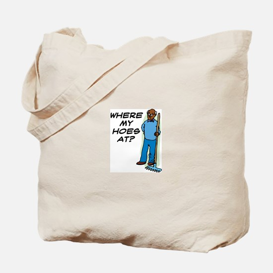 """""""Where My Hoes At?"""" Tote Bag"""