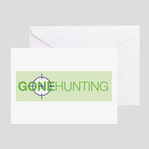 Gone Hunting Greeting Card