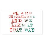Unsocialized Rectangle Sticker