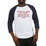Women Will Never... Baseball Jersey