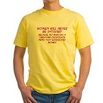 Women Will Never... Yellow T-Shirt