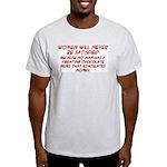 Women Will Never... Light T-Shirt