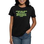 Women Will Never... Women's Dark T-Shirt