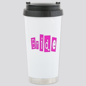 Bride (Hot Pink) Stainless Steel Travel Mug