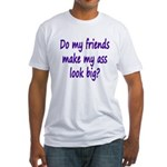 Do My Friends.. Fitted T-Shirt