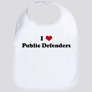 I Love Public Defenders Bib