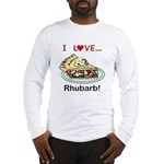 I Love Rhubarb Long Sleeve T-Shirt