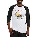 I Love Rhubarb Baseball Tee