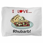 I Love Rhubarb Pillow Sham