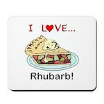I Love Rhubarb Mousepad