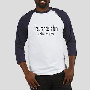 Insurane Is Fun, No Really Baseball Jersey