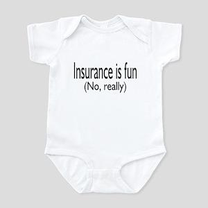 Insurane Is Fun, No Really Infant Bodysuit