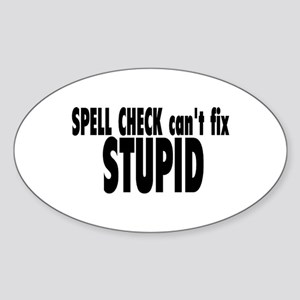 Spell Check Can't Fix Stupid Oval Sticker