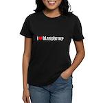 """""""I [heart] blasphemy"""" Women's Dark T-Shirt"""