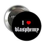 """I [heart] blasphemy"" 2.25"" Button (10 pack)"