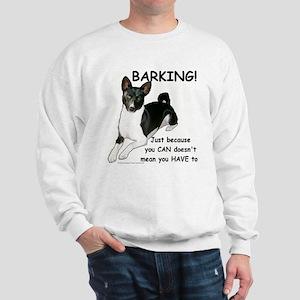 No Barking  Sweatshirt