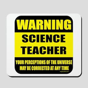 Warning science teacher Mousepad