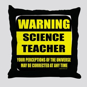 Warning science teacher Throw Pillow