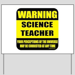 Warning science teacher Yard Sign