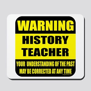 Warning history teacher sign Mousepad