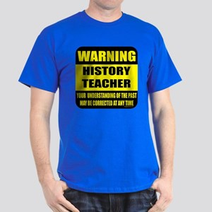 Warning history teacher sign Dark T-Shirt