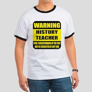 Warning history teacher sign Ringer T