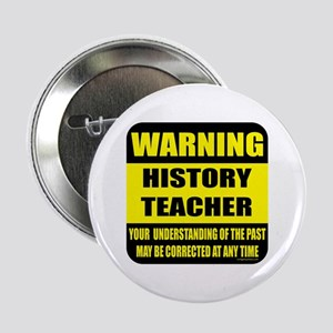 "Warning history teacher sign 2.25"" Button"