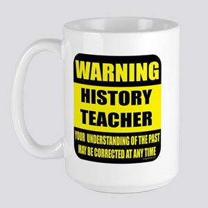 Warning history teacher sign Large Mug